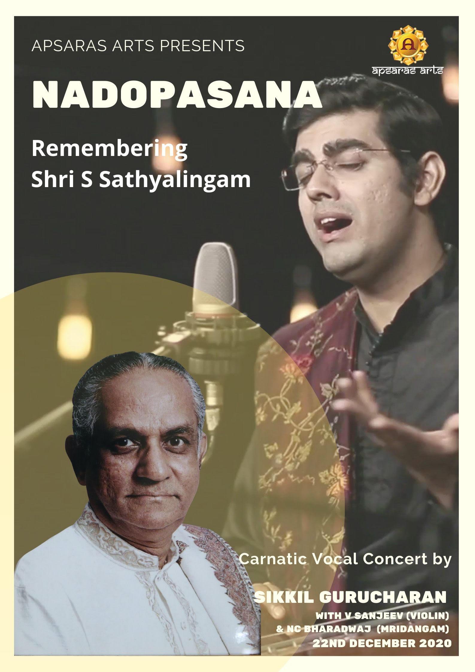 NADOPASANA - Remembering Shri S Sathyalingam  Carnatic Music Concert by Sikkil Gurucharan